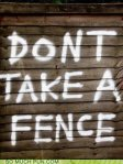 Dont take a fence